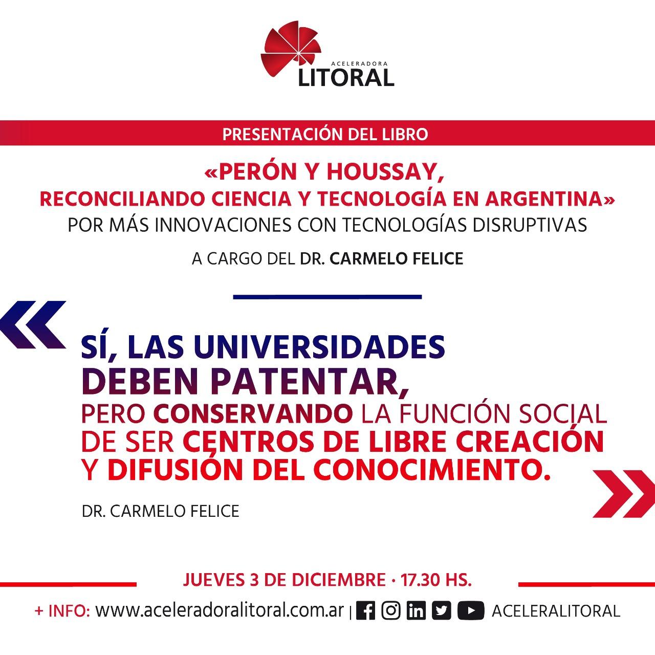 """Por más Innovación con Tecnologías Disruptivas:  Presentación del Libro """"Perón y Houssay, Reconciliando Ciencia y Tecnología en Argentina"""""""